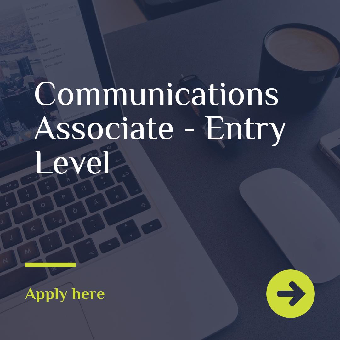 Communications Associate – Entry Level